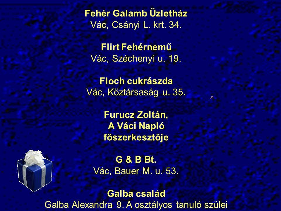 Fehér Galamb Üzletház Vác, Csányi L.krt. 34. Flirt Fehérnemű Vác, Széchenyi u.