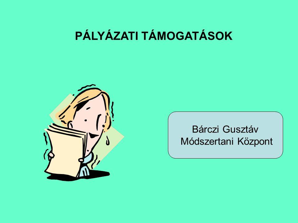 PÁLYÁZATI TÁMOGATÁSOK Bárczi Gusztáv Módszertani Központ
