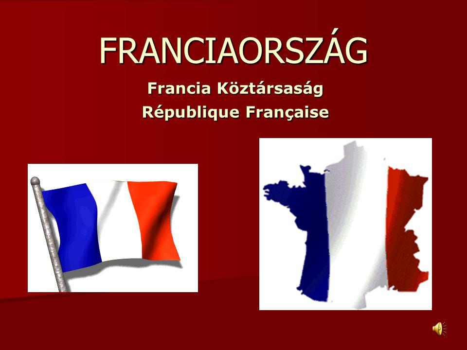 FRANCIAORSZÁG Francia Köztársaság République Française