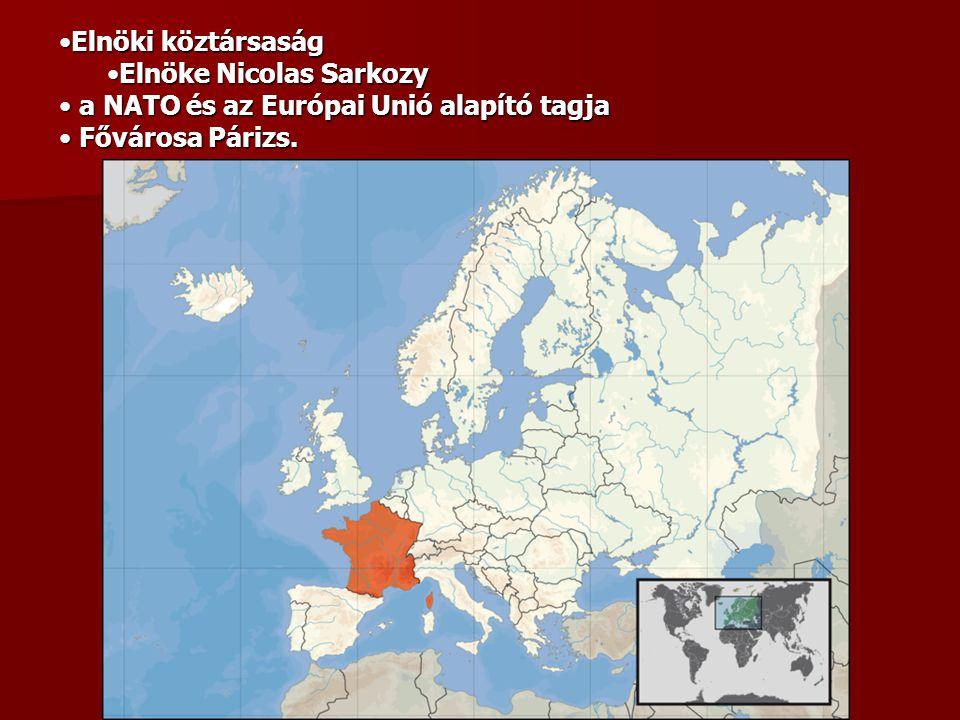 Elnöki köztársaságElnöki köztársaság Elnöke Nicolas SarkozyElnöke Nicolas Sarkozy a NATO és az Európai Unió alapító tagja a NATO és az Európai Unió al