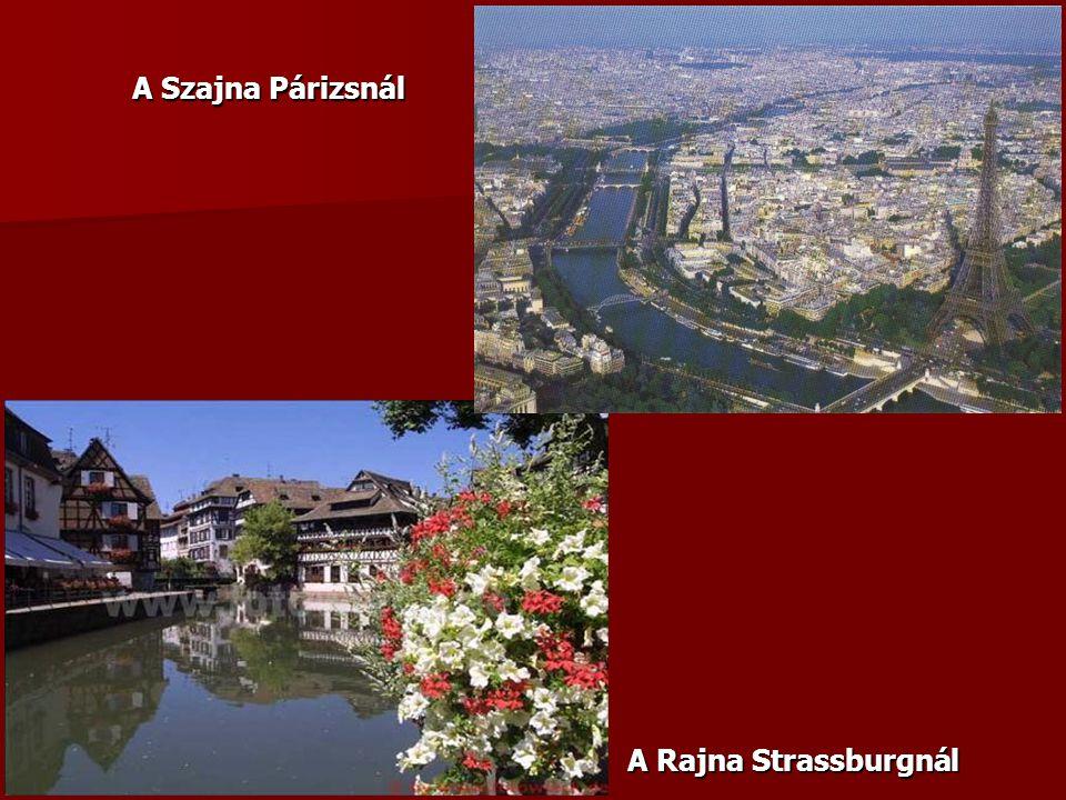 A Rajna Strassburgnál A Szajna Párizsnál
