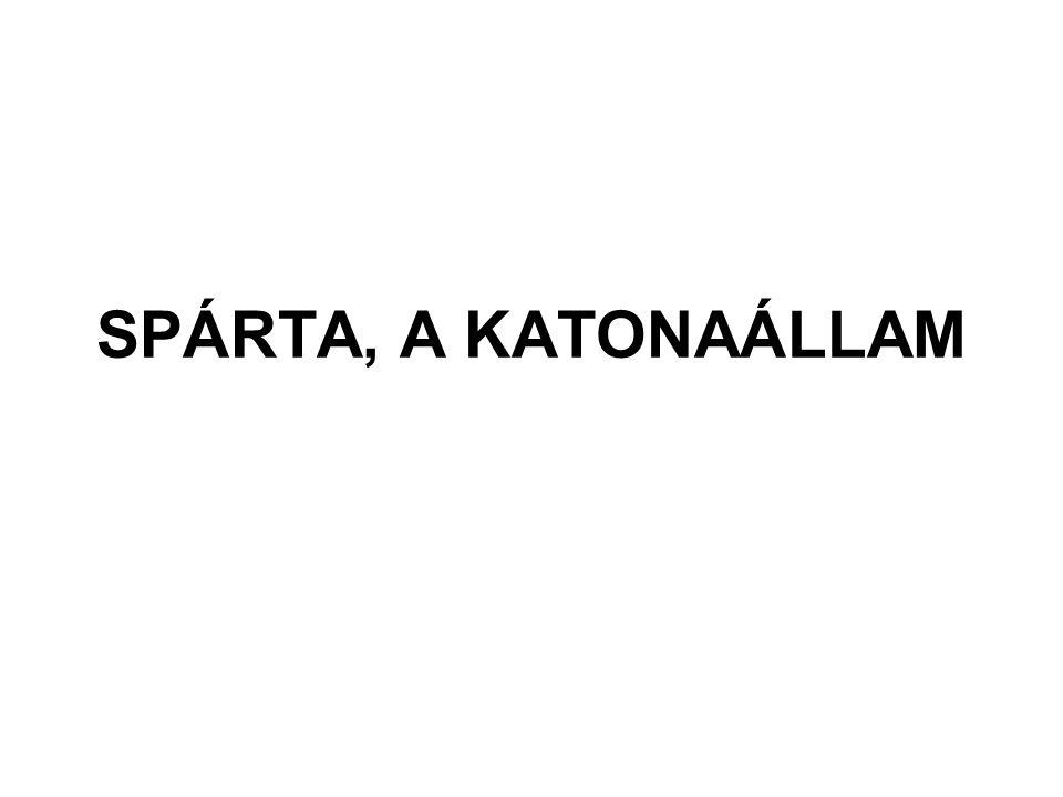 SPÁRTA, A KATONAÁLLAM