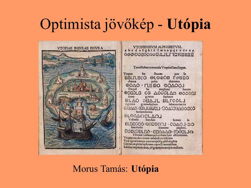 Optimista jövőkép - Utópia Morus Tamás: Utópia