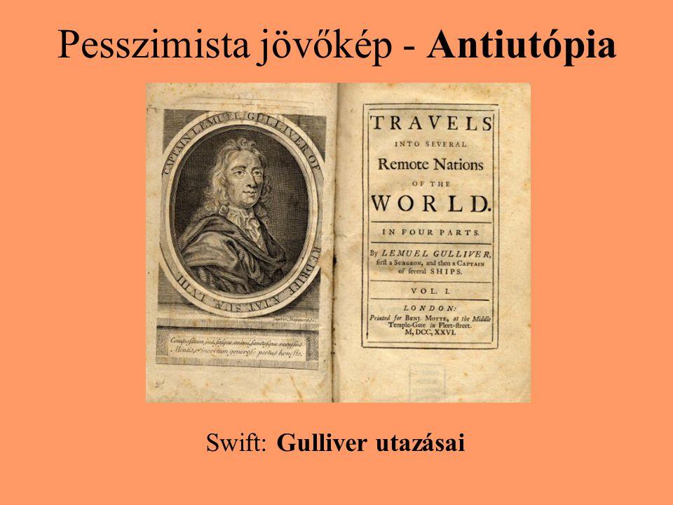Pesszimista jövőkép - Antiutópia Swift: Gulliver utazásai