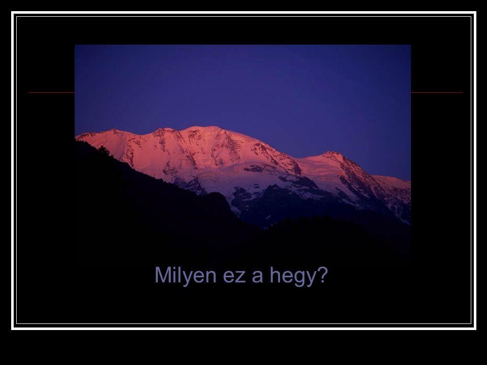 Milyen ez a hegy?