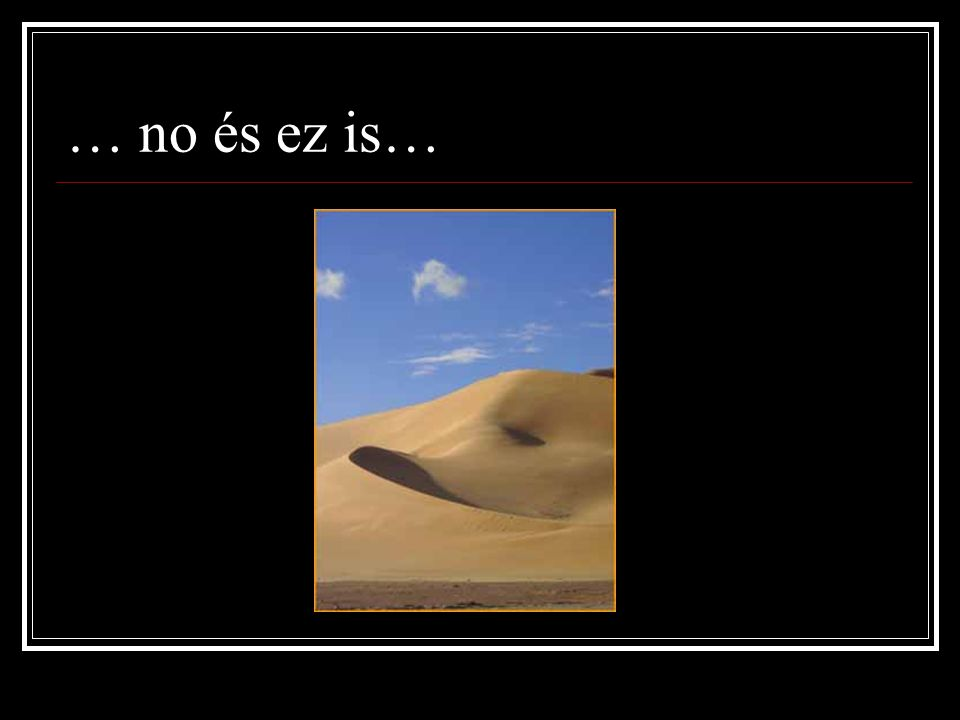 … no és ez is…