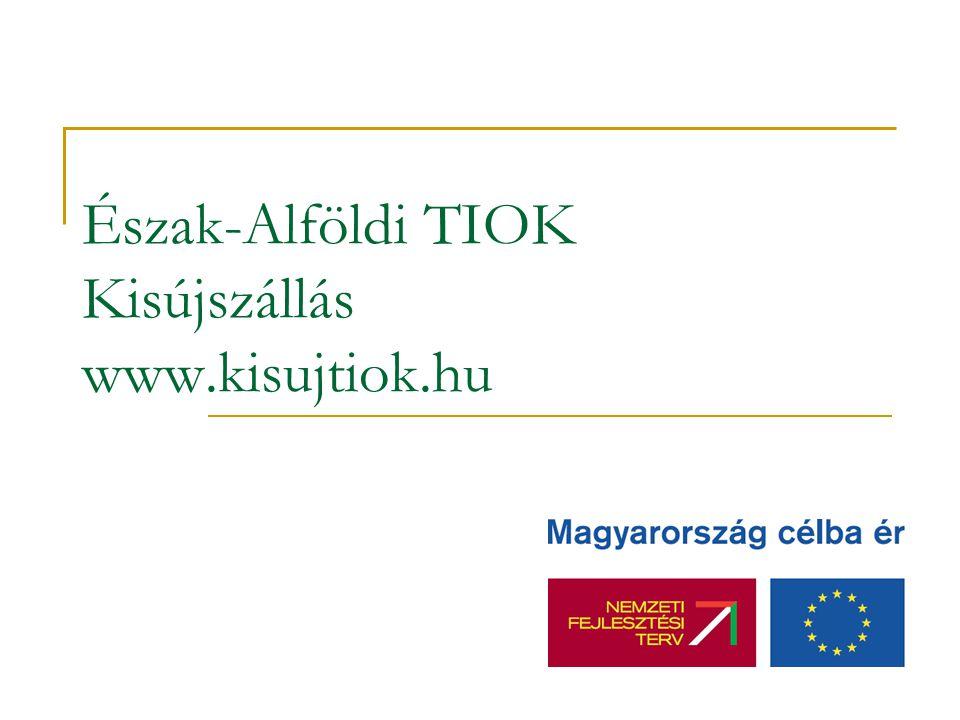 Észak-Alföldi TIOK Kisújszállás www.kisujtiok.hu