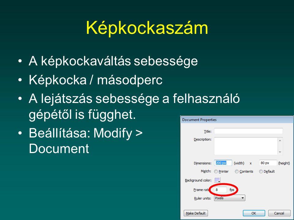 Képkockaszám A képkockaváltás sebessége Képkocka / másodperc A lejátszás sebessége a felhasználó gépétől is függhet.