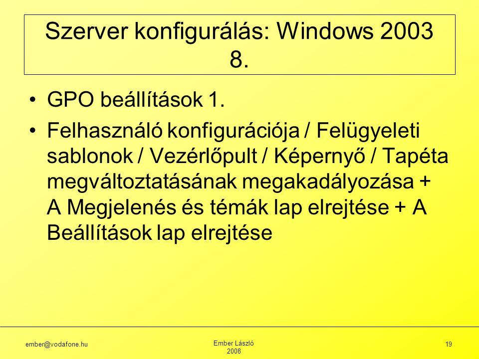 ember@vodafone.hu Ember László 2008 19 GPO beállítások 1.