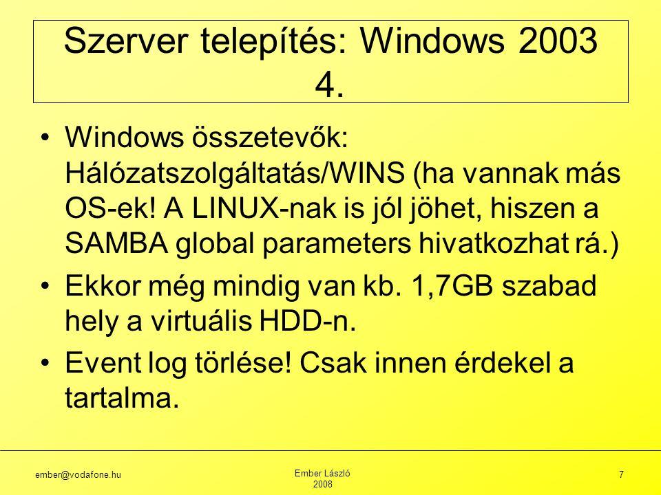 ember@vodafone.hu Ember László 2008 38 Szerver konfigurálás: Windows 2003 (27.) Az LDAP a Lightweight Directory Access Protocol rövidítése.