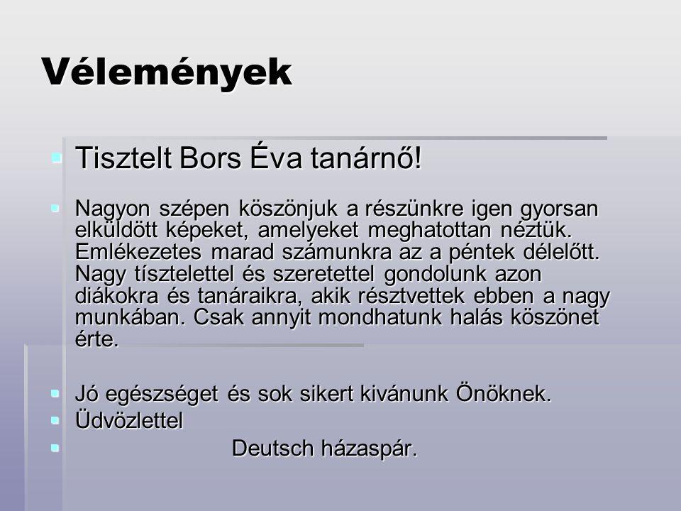 Vélemények  Tisztelt Bors Éva tanárnő. Tisztelt Bors Éva tanárnő.