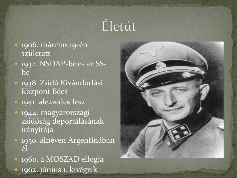 1906. március 19-én született 1932. NSDAP-be és az SS- be 1938. Zsidó Kivándorlási Központ Bécs 1941. alezredes lesz 1944. magyarországi zsidóság depo