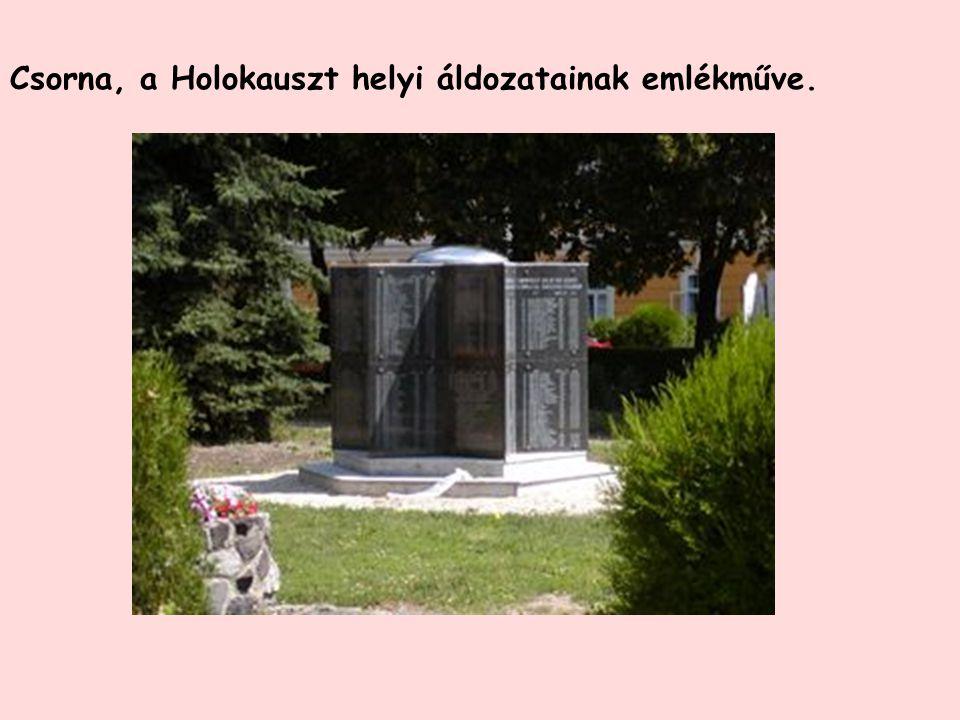 Csorna, a Holokauszt helyi áldozatainak emlékműve.