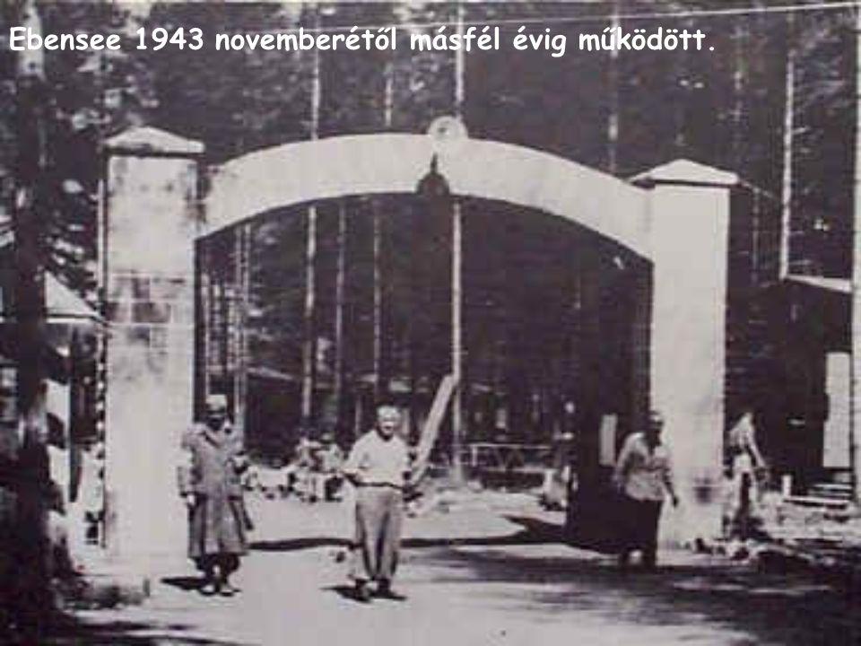 Ebensee 1943 novemberétől másfél évig működött.