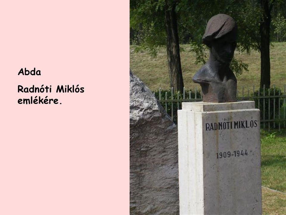 Abda Radnóti Miklós emlékére.