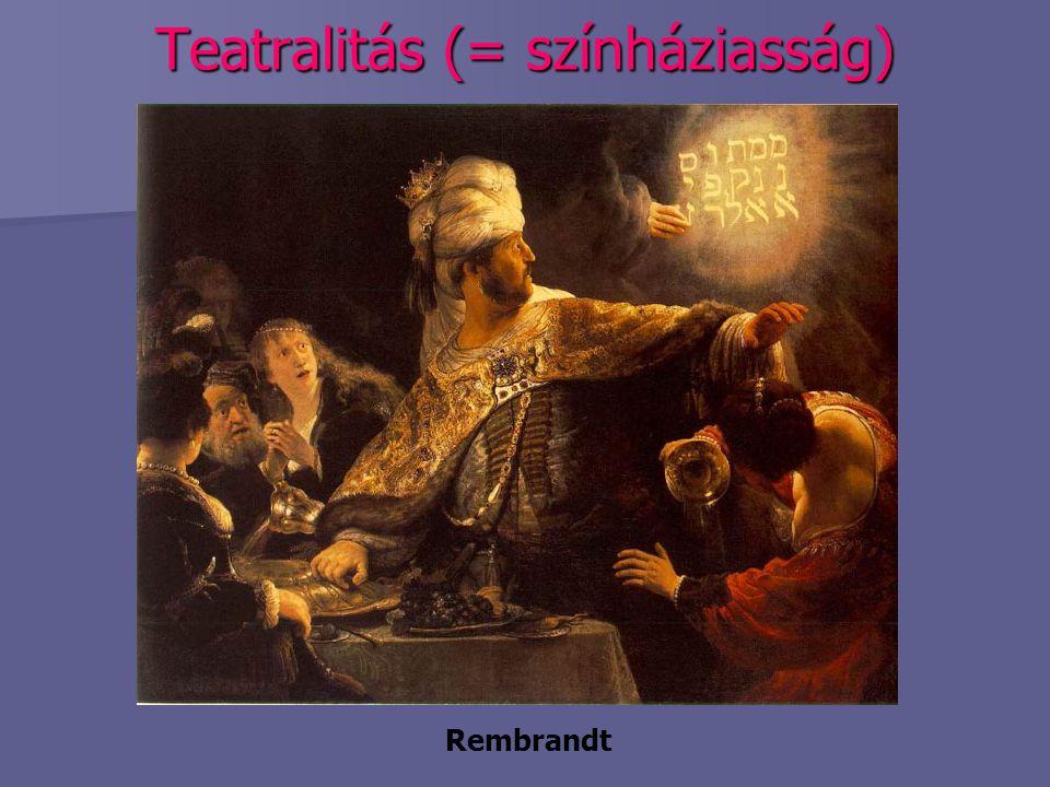 Teatralitás (= színháziasság) Rembrandt