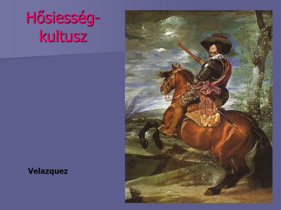 Hősiesség- kultusz Velazquez