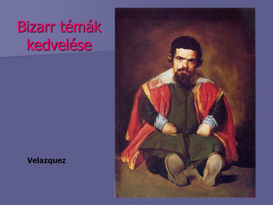 Bizarr témák kedvelése Velazquez