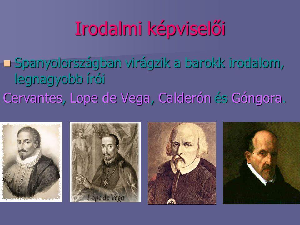Irodalmi képviselői Spanyolországban virágzik a barokk irodalom, legnagyobb írói Spanyolországban virágzik a barokk irodalom, legnagyobb írói Cervante