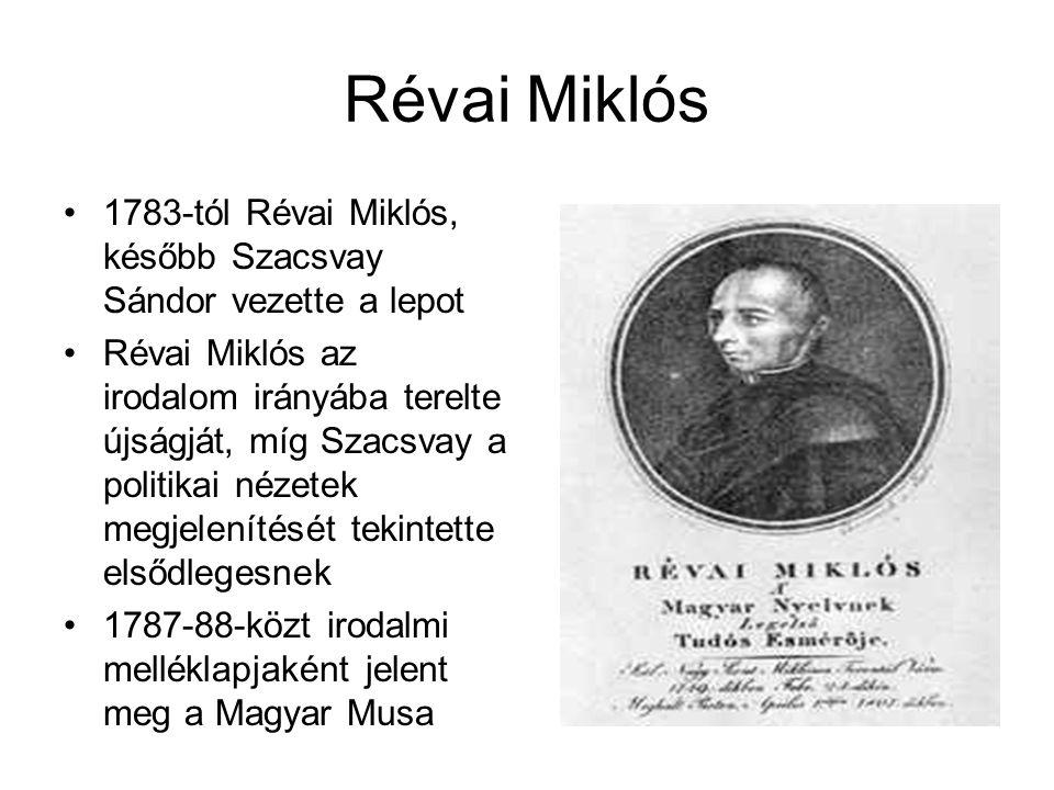 Révai Miklós 1783-tól Révai Miklós, később Szacsvay Sándor vezette a lepot Révai Miklós az irodalom irányába terelte újságját, míg Szacsvay a politikai nézetek megjelenítését tekintette elsődlegesnek 1787-88-közt irodalmi melléklapjaként jelent meg a Magyar Musa