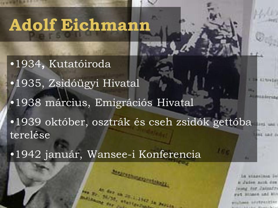 1934, Kutatóiroda 1935, Zsidóügyi Hivatal 1938 március, Emigrációs Hivatal 1939 október, osztrák és cseh zsidók gettóba terelése 1942 január, Wansee-i Konferencia