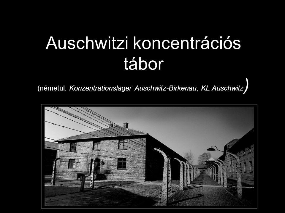Auschwitzi koncentrációs tábor (németül: Konzentrationslager Auschwitz-Birkenau, KL Auschwitz )