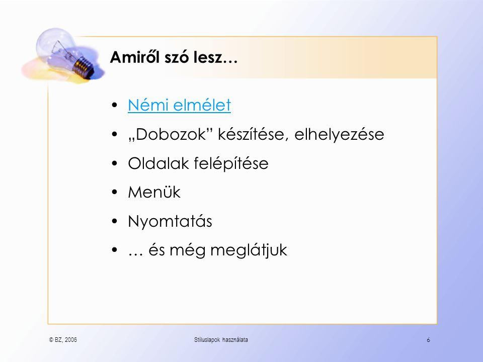 © BZ, 2006Stíluslapok használata7 CSS alapok 1.