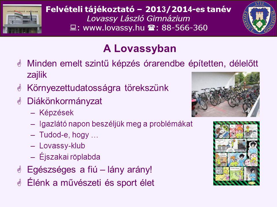 Felvételi tájékoztató – 201 3 /201 4 - e s tanév Lovassy László Gimnázium  : www.lovassy.hu  : 88-566-360 Felvételi eljárás II.