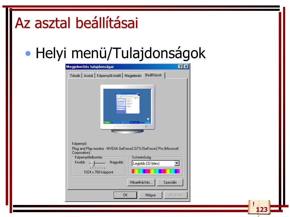Az asztal beállításai Helyi menü/Tulajdonságok 123 !