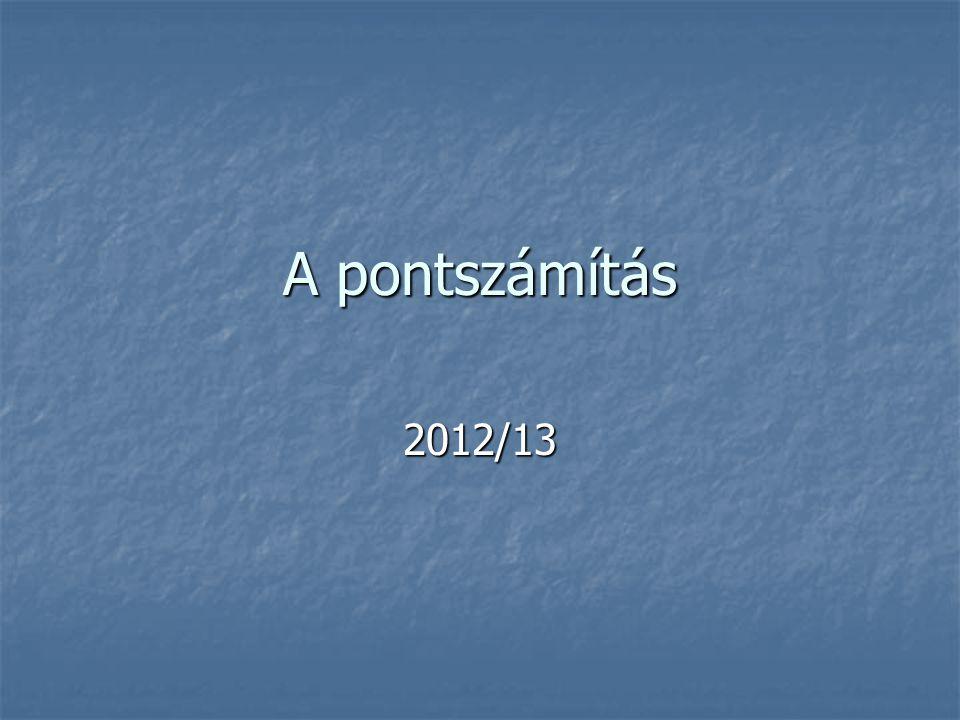 A pontszámítás 2012/13