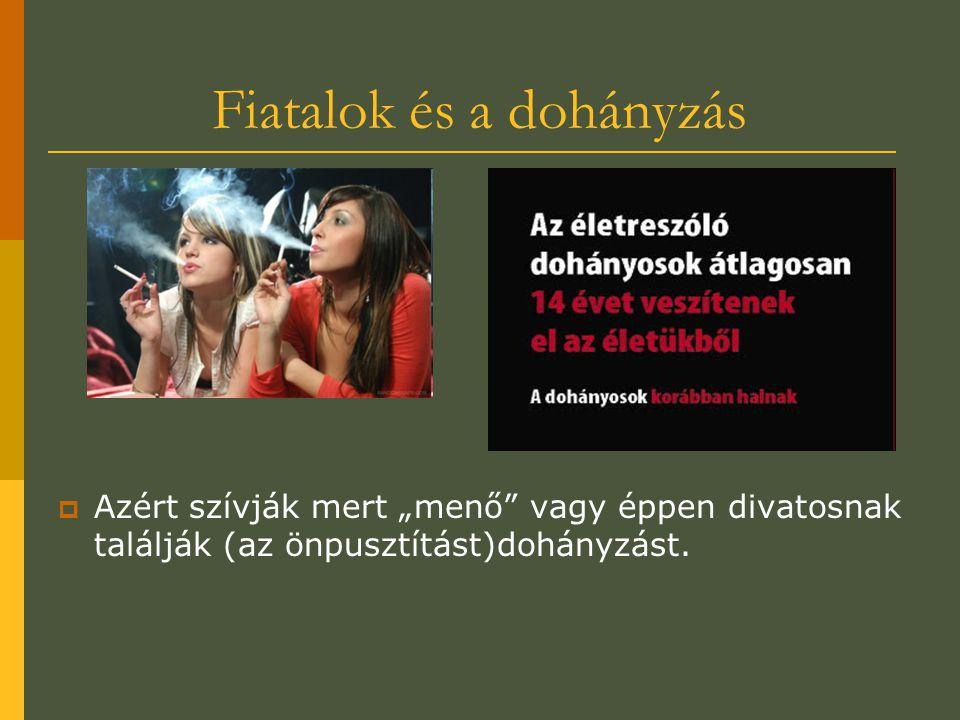 """Fiatalok és a dohányzás  Azért szívják mert """"menő"""" vagy éppen divatosnak találják (az önpusztítást)dohányzást."""