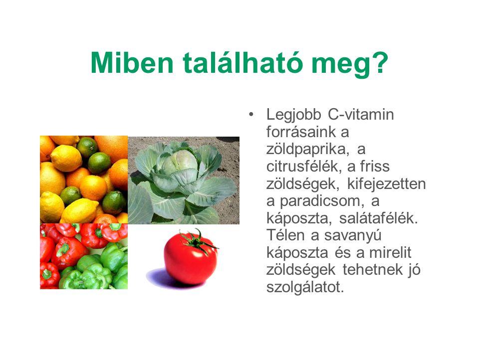 Miben található meg? Legjobb C-vitamin forrásaink a zöldpaprika, a citrusfélék, a friss zöldségek, kifejezetten a paradicsom, a káposzta, salátafélék.