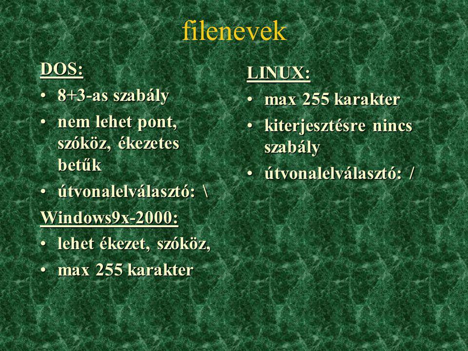 A LINUX könyvtárrendszer felépítése: KönyvtárTartalma /binfuttatható parancsok /rootrendszerindításhoz a file-ok helye /deveszközmeghajtók /etcrendsze