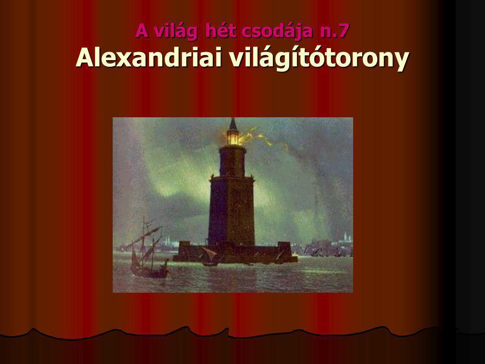 A világ hét csodája n.7 Alexandriai világítótorony