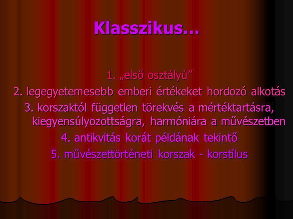 """Klasszikus… 1. """"első osztályú 2. legegyetemesebb emberi értékeket hordozó alkotás 3."""