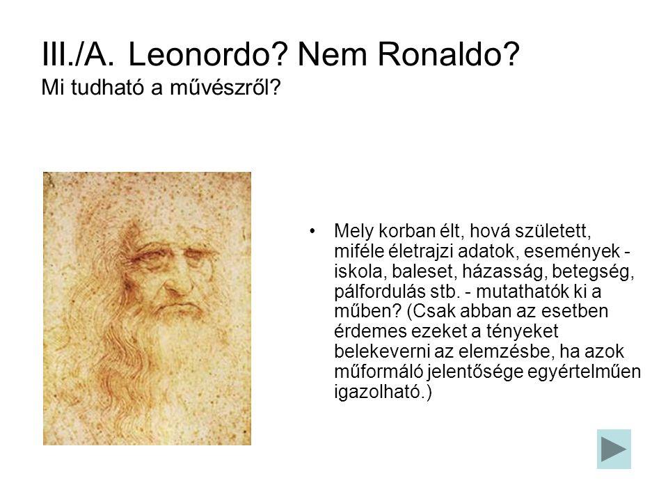 III./A. Leonordo. Nem Ronaldo. Mi tudható a művészről.