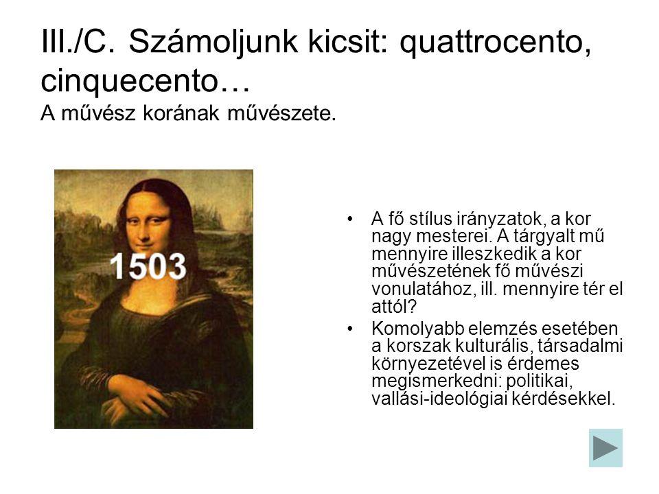 III./C. Számoljunk kicsit: quattrocento, cinquecento… A művész korának művészete.