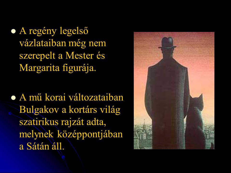 A regény legelső vázlataiban még nem szerepelt a Mester és Margarita figurája. A mű korai változataiban Bulgakov a kortárs világ szatirikus rajzát adt