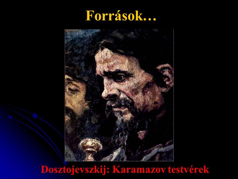Források… Dosztojevszkij: Karamazov testvérek