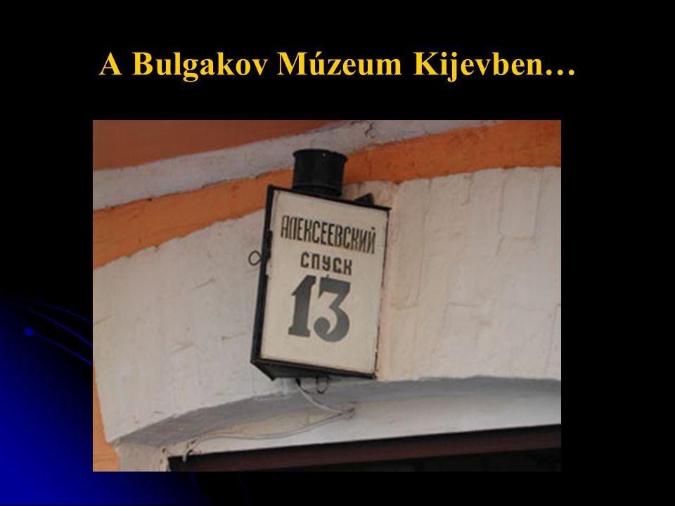 A Bulgakov Múzeum Kijevben…