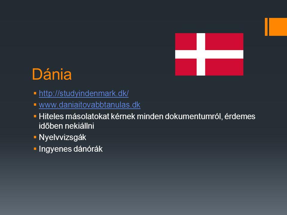 Dánia  http://studyindenmark.dk/ http://studyindenmark.dk/  www.daniaitovabbtanulas.dk www.daniaitovabbtanulas.dk  Hiteles másolatokat kérnek minde