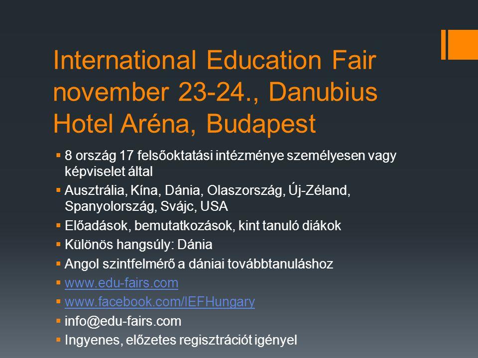 International Education Fair november 23-24., Danubius Hotel Aréna, Budapest  8 ország 17 felsőoktatási intézménye személyesen vagy képviselet által