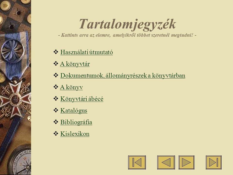 Használati útmutató T Kislexikon Minden oldalon automatikusan megjelennek az információk.