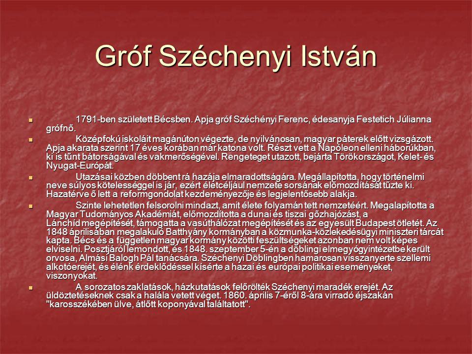 Gróf Széchenyi István 1791-ben született Bécsben.
