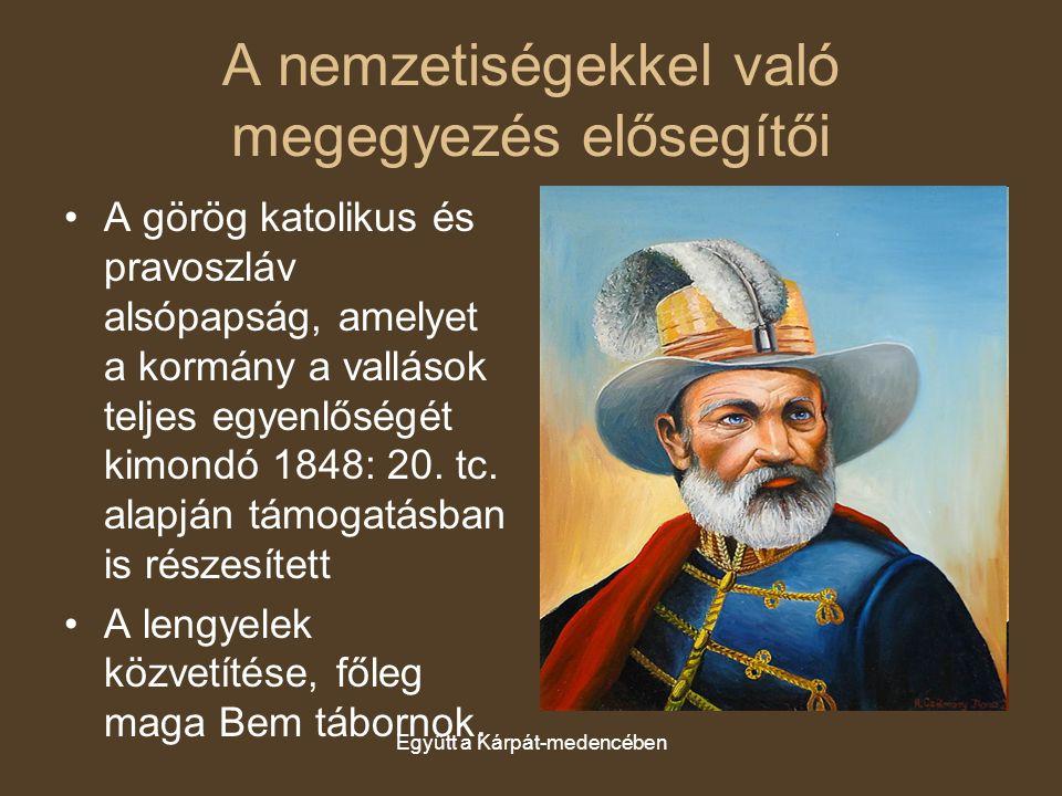 Együtt a Kárpát-medencében A nemzetiségekkel való megegyezés elősegítői A görög katolikus és pravoszláv alsópapság, amelyet a kormány a vallások telje