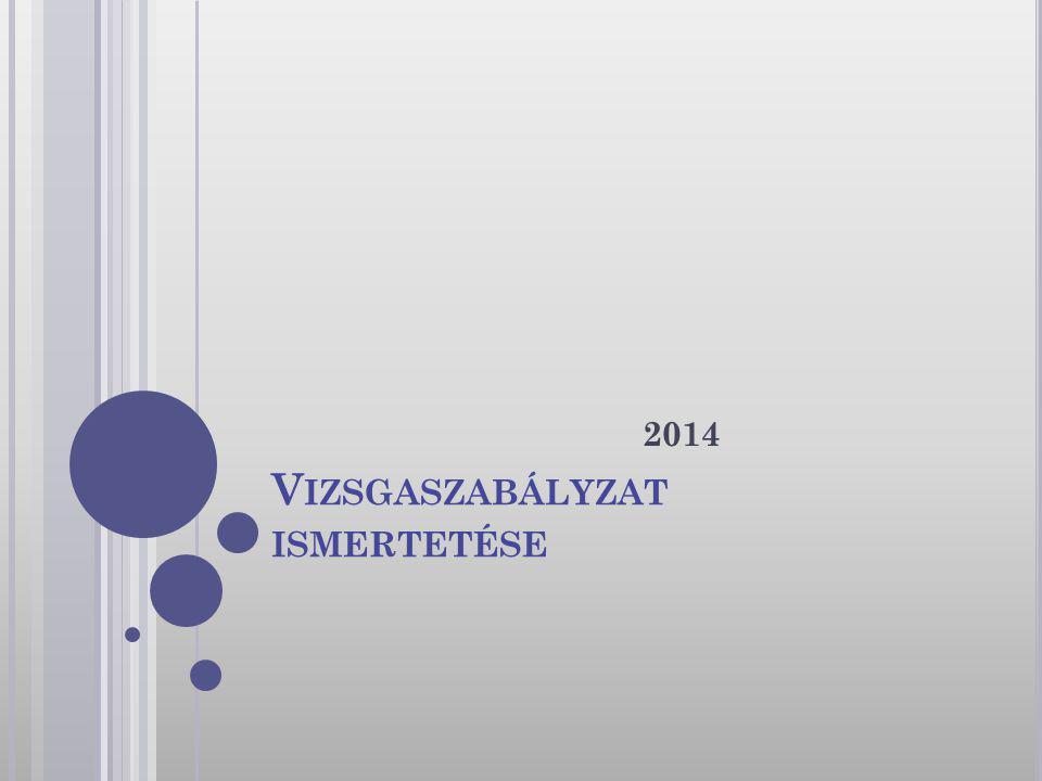 A VIZSGA IDEJE 2014.május 22-23.