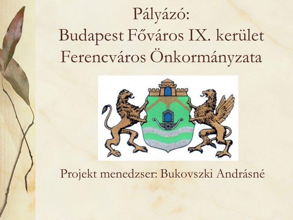 Pályázó: Budapest Főváros IX.