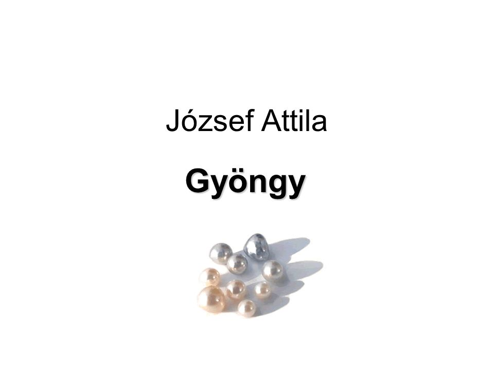József Attila Gyöngy