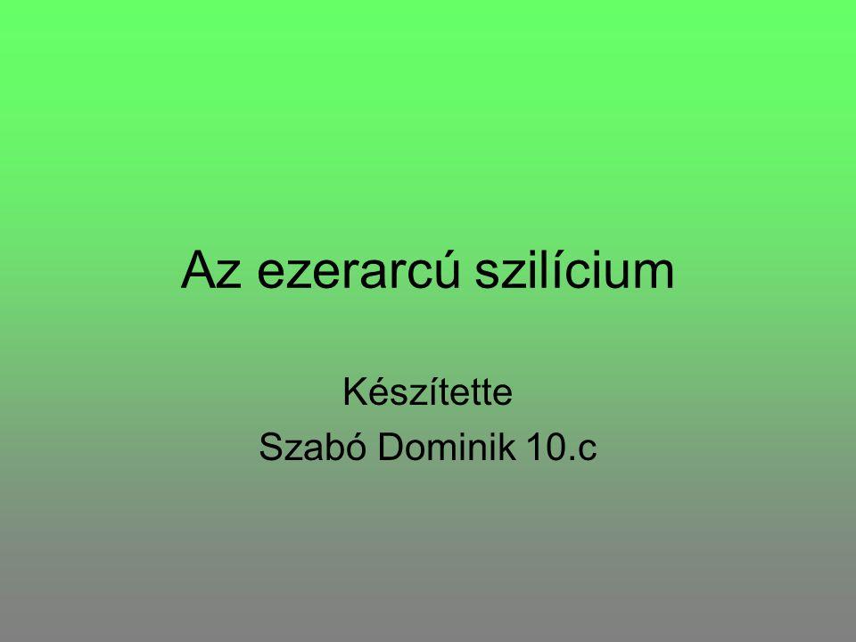 Az ezerarcú szilícium Készítette Szabó Dominik 10.c