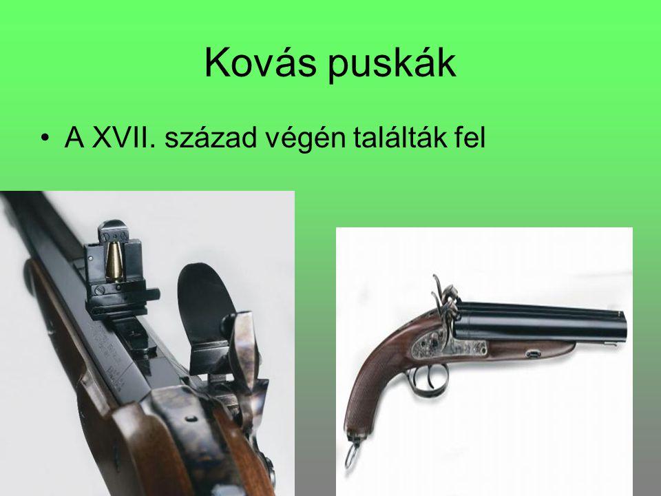 Kovás puskák A XVII. század végén találták fel